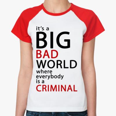 Женская футболка реглан  Жен (б/к) Bad World
