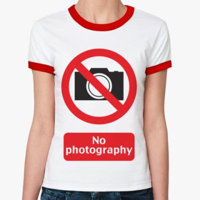 Женская футболка Ringer-T No Photography