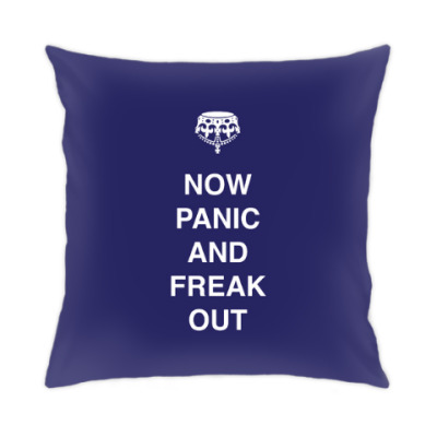 Подушка Now panic and freak out