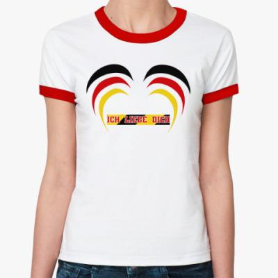 Женская футболка Ringer-T Я люблю тебя по-немецки