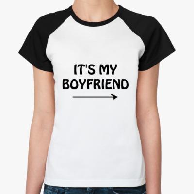 Женская футболка реглан It's my boyfriend