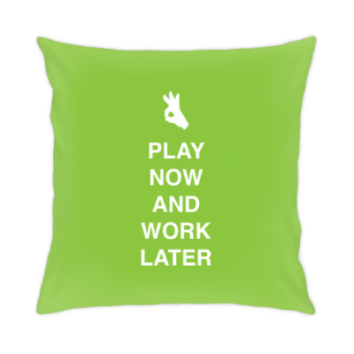 Подушка Play now and work later