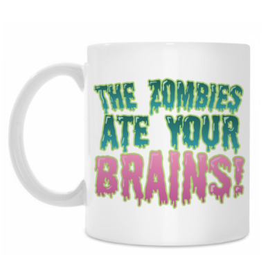 Кружка the Zombie ate your brains!
