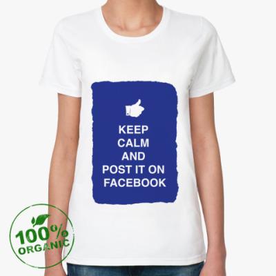 Женская футболка из органик-хлопка Keep calm and post