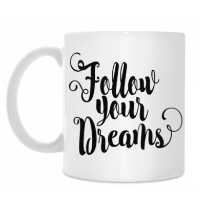 Кружка Follow your dreams