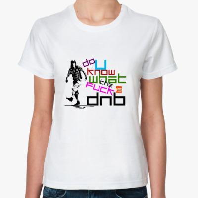 Классическая футболка wtf is dnb?