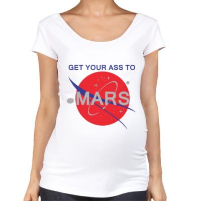 Футболка для беременных Get your ass to Mars