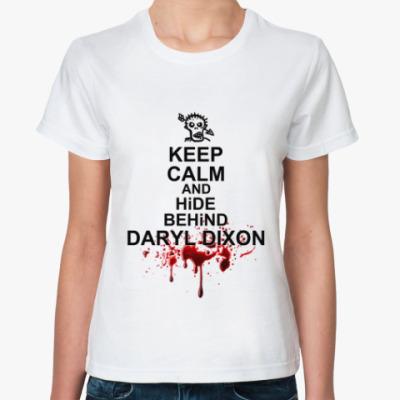 Классическая футболка Keep calm and hind behind Daryl Dixon