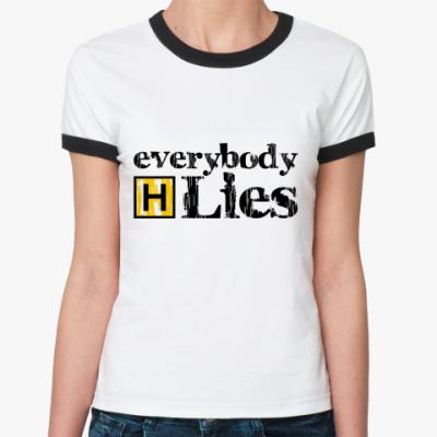 Женская футболка Ringer-T Everybody Lies