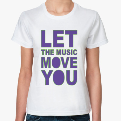 Let the music move you