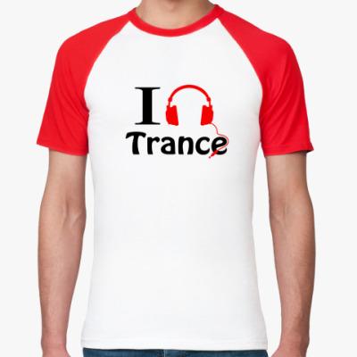 Футболка реглан i love Trance