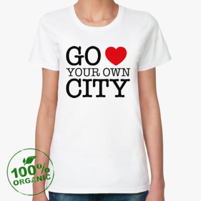 Женская футболка из органик-хлопка Love your own city