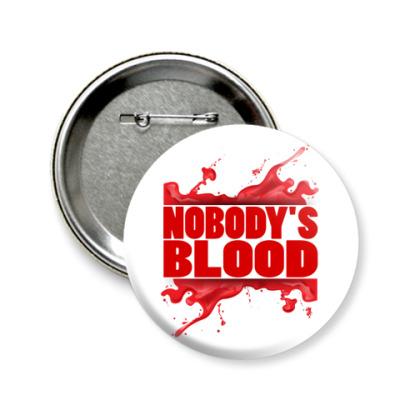 Значок 58мм Nobody's Blood