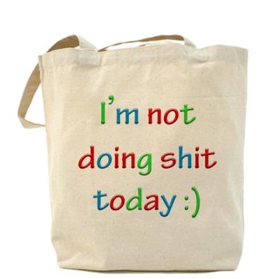 Сумка I'm not doing shit today :)