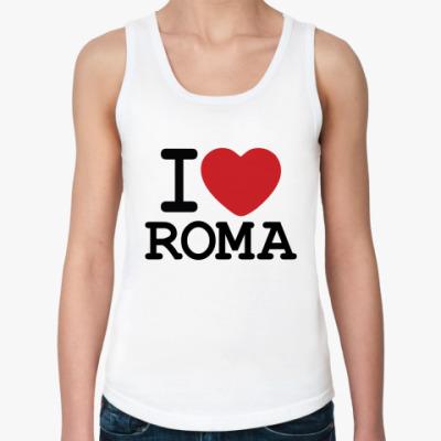 Женская майка I Love Roma