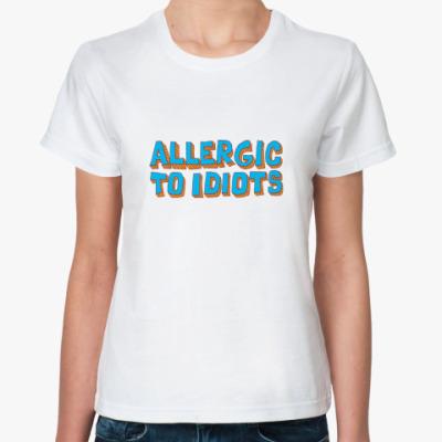 Классическая футболка Allergic to idiots