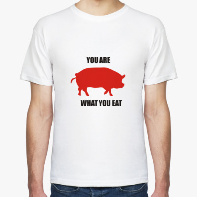 Футболка You are what you eat