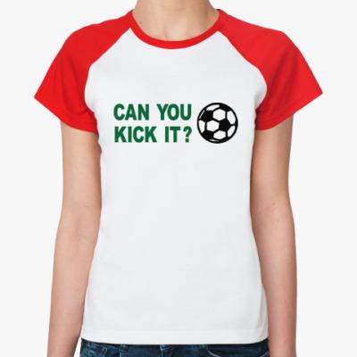 Женская футболка реглан Хочешь ударить?