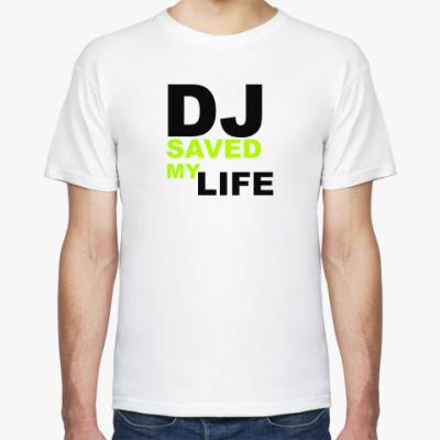 Футболка DJ SAVED MY LIFE
