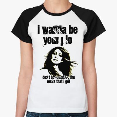 Женская футболка реглан   J LO