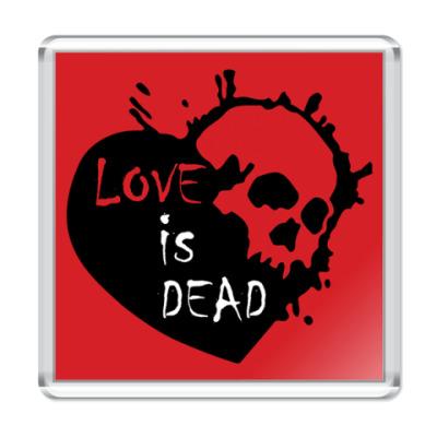 Магнит Love is dead