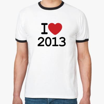Футболка Ringer-T I Love 2013