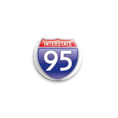 Значок 25мм  Interstate 95