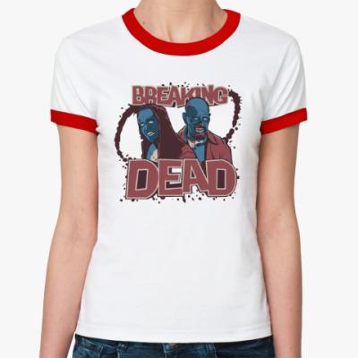 Женская футболка Ringer-T Breaking Bad - Walking Dead