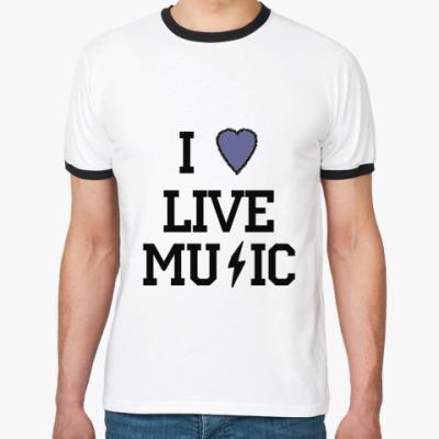 Футболка Ringer-T I Love Live Music