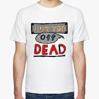 Футболка  BUTTER OFF DEAD