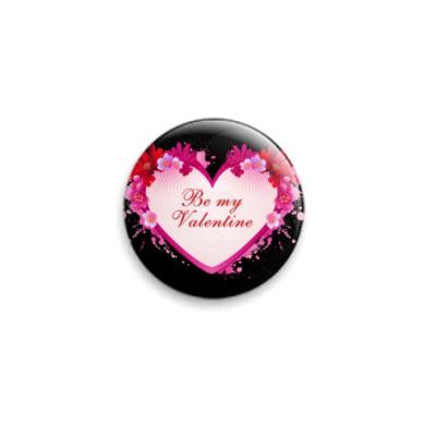 Значок 25мм Be My Valentine