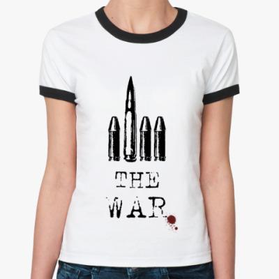 Женская футболка Ringer-T F*ck the war