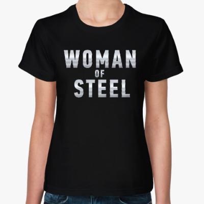 Женская футболка Женщина из стали