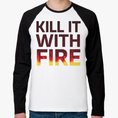 Футболка реглан с длинным рукавом Kill It with fire