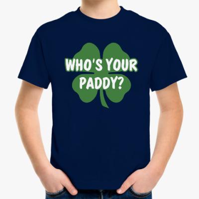 Детская футболка Who's your paddy