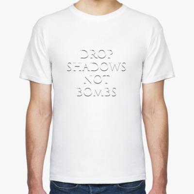 Футболка Drop shadows, not bombs