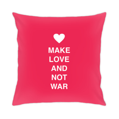 Подушка Make love and not war
