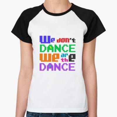 Женская футболка реглан  Лозунг Тектоников