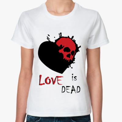 Классическая футболка Love is dead