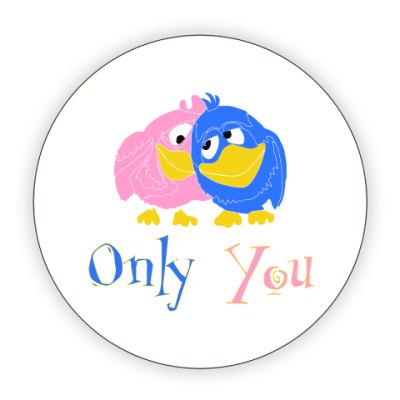 Костер (подставка под кружку) Only you