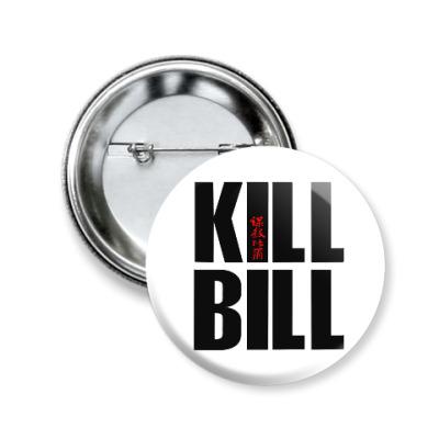 Значок 50мм Kill Bill