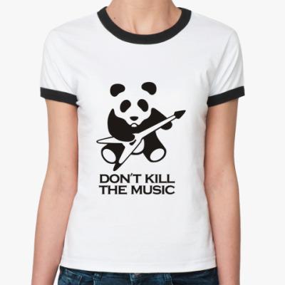 Женская футболка Ringer-T Don't Kill The Music