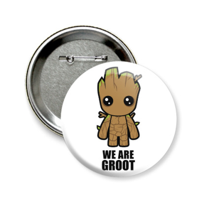 Значок 58мм We are Groot