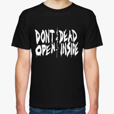Футболка Don't open dead inside