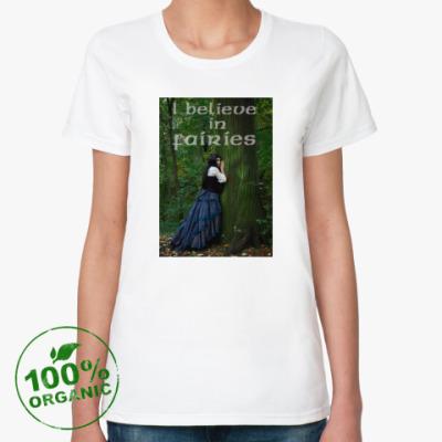Женская футболка из органик-хлопка I believe in fairies