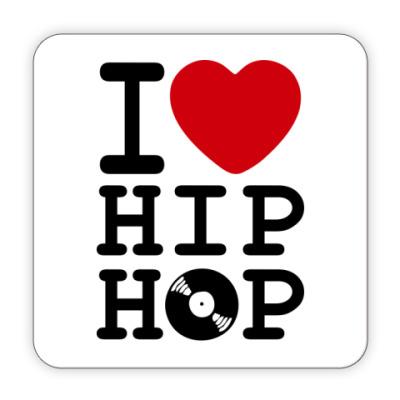 Костер (подставка под кружку) Подставка I Love Hip Hop