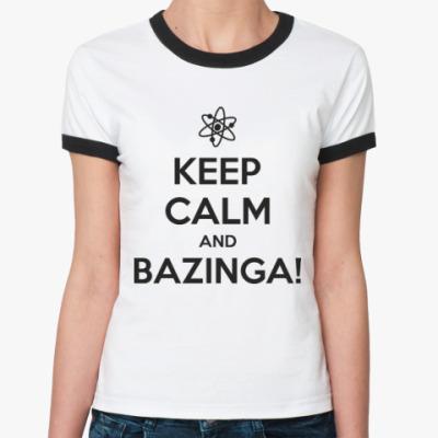 Женская футболка Ringer-T BAZINGA!