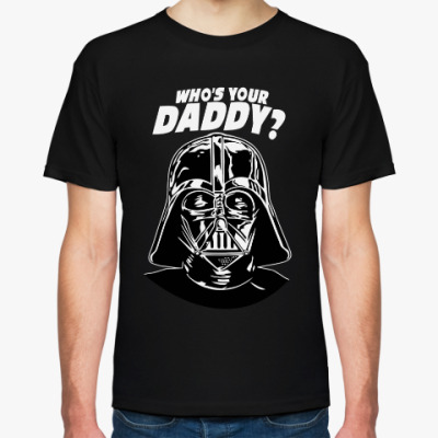 Футболка Who's Your Daddy?