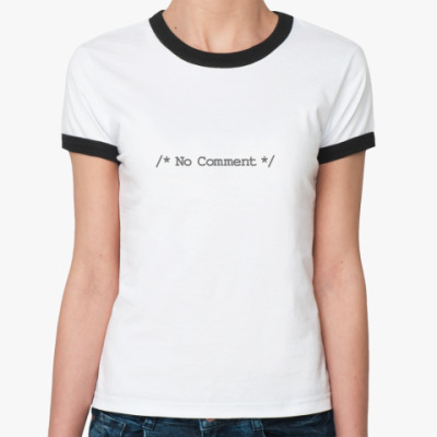 Женская футболка Ringer-T No Comment