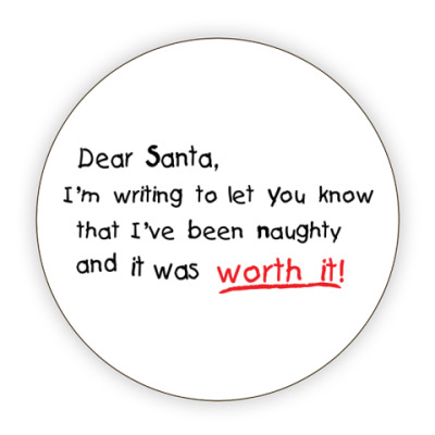 Костер (подставка под кружку) Dear Santa, I've been naughty